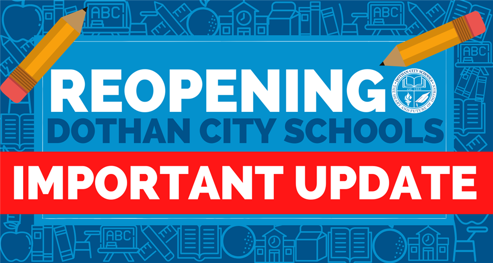 UPDATE: ReOpening Dothan City Schools