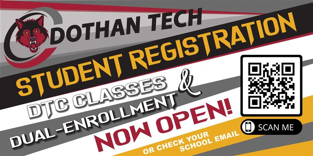Student Registration for classes at Dothan Tech and Career Tech Dual Enrollment Courses.  Please click for the registration link or use the QR code.
